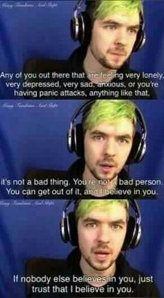 Jacksepticeye, comic, text, quote, depressed, anxious, panic attacks, I believe in you; Jacksepticeye