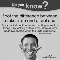 Spot the difference between a fake smile and a real one psychology 12 Useful Psychological Tricks That will Give You An Upper Hand When Dealing With People Psychology Says, Psychology Fun Facts, Psychology Quotes, Psychology Careers, Psychology Experiments, Color Psychology, Personality Psychology, Interesting Psychology Facts, Forensic Psychology