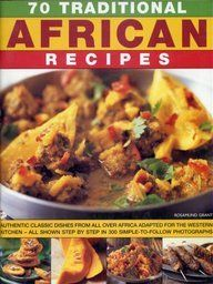 The Paperback of the 70 Traditional African Recipes: Authentic classic dishes from all over Africa adapted for the Western kitchen--all shown step-by-step West African Food, South African Recipes, Ethnic Recipes, African Stew, Africa Recipes, Liberia, Cooking Recipes, Healthy Recipes, Gastronomia