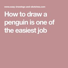 How to draw a penguin is one of the easiest job