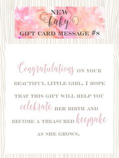 New Baby Gift Card Message #8 – Congratulations on your beautiful little girl. I hope that this gift will help you celebrate her birth and become a treasured keepsake as she grows.  Top 10 New Baby Girl Gift Cards | Little Girls Pearls