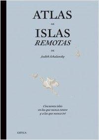 Atlas de islas remotas | Planeta de Libros
