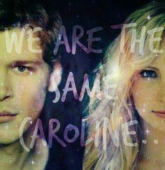 Klaroline is everything. .. We are the same Caroline .