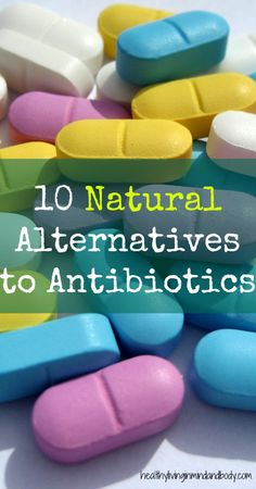 10 Natural Alternatives to Antibiotics
