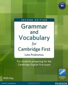 Grammar and vocabulary for Cambridge First : for students preparing for the Cambridge English First exam : [with key] / Luke Prodromou