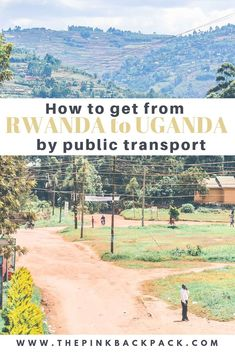 Getting from Rwanda to Uganda independently of a tour operator is totally possible. This post tells you how to take public transportation across the border, plus helpful tips for bus travel in East Africa. Rwanda Travel, Africa Travel, Morocco Travel, Bus Travel, Travel Planner, Student Travel, Uganda, Safari, Travel Guides
