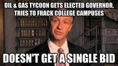 Tennesee Gov. Bill Haslam cut the UT-Knoxville budget then proposed offsetting his own cuts by leasing a family-connected fracking operation in state forests to generate revenue. Thanks to the outrage, that program received zero bids and has since been shut down.  http://www.desmogblog.com/2013/09/09/university-tennessee-frackademia-program-put-to-rest