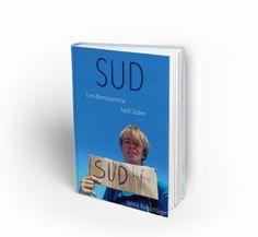 """Mein erstes E-Book: """"Sud - Eine Abenteuerreise nach Süden"""""""