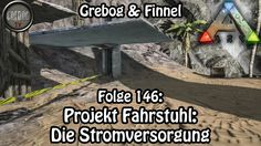 Ark Survival Evolved - Folge 146: Projekt Fahrstuhl - Die Stromversorgung