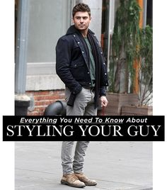 EVERYTHING YOU NEED TO KNOW ABOUT STYLING YOUR GUY Surely it's happened to you: a fellow in your life—maybe a buddy, perhaps a boyfriend—asks you for wardrobe help. As he should, of course, since you're stylish, chic, and perfectly put together. But just because you've figured out your own look doesn't mean you can instantly assemble his. Menswear is its own beast, which is why we've compiled this styling and shopping guide for you.
