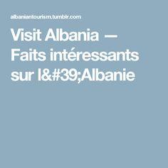 Visit Albania — Faits intéressants sur l'Albanie