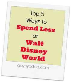 5 Ways to save money at Walt Disney World! Spend less on vacation and travel!