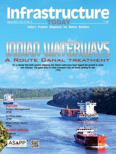 Infrastructure Today March 2016 Issue- Indian Waterways  #InfrastructureToday #IndianInfrastructure #IndianWaterways #ebuildin