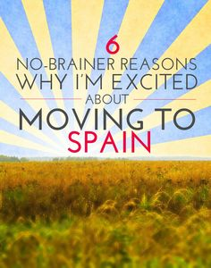 I'm moving to Spain again at the end of this month and I'm SO excited. Here's why!