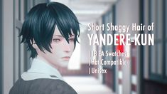 Yandere-kun - Short Shaggy Hair Credits:... - (*´﹃`) Anlamveg