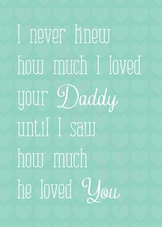 SALE, use coupon code HOHOHO for 30% off  I never knew how much I loved your Daddy... TEAL Print - 5x7 Print, Nursery Print,Fathers Day Gift. $12.95, via Etsy.