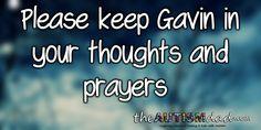 (Please keep Gavin in your thoughts and prayers)   By: Rob Gorski  https://www.theautismdad.com/2017/10/21/please-keep-gavin-in-your-thoughts-and-prayers-3/  #Adhd, #Anxiety, #Aspergers, #Autism, #Bipolar, #CaregiverBurnout, #ChildhoodDisintegrativeDisorder, #CommonVariableImmunodeficiency, #Dad, #Depression, #Family, #GAMMAGARD, #Insomnia, #IVIG, #Meltdowns, #Parenting, #Schizoaffective, #Schizophrenia, #Sensory, #SpecialNeeds, #SpecialNeedsParenting