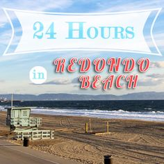 24 Hours in Redondo Beach