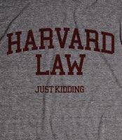 Harvard Law. Well, not quite.