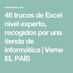 48 trucos de Excel nivel experto, recogidos por una tienda de informática | Verne EL PAÍS