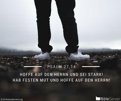 Nachzulesen auf BibleServer | Psalm 27,14