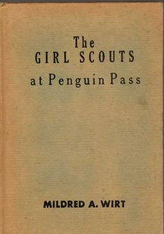 The Girl Scouts at Penguin Pass Or Trail of the Snowman Vintage 1953 Mildred W..