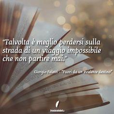 Auguro a ciascuno di riuscire a perdersi almeno un po'...  Le migliori frasi di libri solo su… http://www.frasicelebri.it/libri/