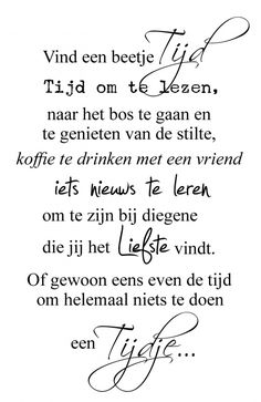 Muursticker Tijd | MUURSTICKERS | MUURSTICKERS / 101WOONSTICKERS / MUURSTICKERS Words Of Wisdom Quotes, Wise Words, Life Quotes, Dutch Quotes, Thing 1, One Liner, Word Out, Happy Thoughts, Beautiful Words