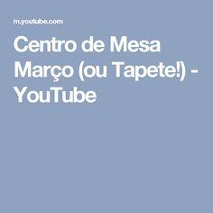 Centro de Mesa Março (ou Tapete!) - YouTube
