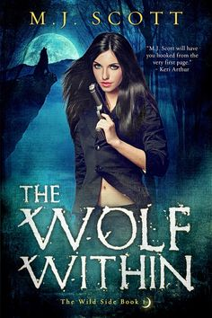 The Wolf Within (book #1) by M.J. Scott