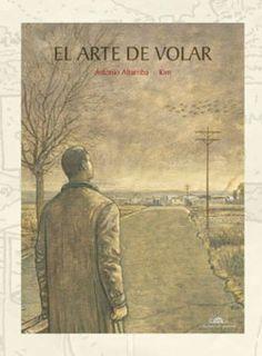 El arte de volar / Altarriba y Kim. Multipremiada biografia del pare del guionista, involucrat en la convulsa història del segle passat.