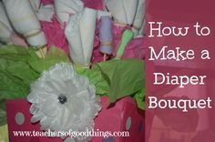 How to Make a Diaper Bouquet