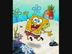 Spongebob Squarepants Ending Theme Song. This one is my absolute favorite, EVER!