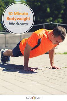 Got 10 Minutes? 3 Fat-Blasting Bodyweight Workouts