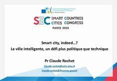 Smart city, indeed…? La ville intelligente, un défi plus politique que technique I Claude Rochet