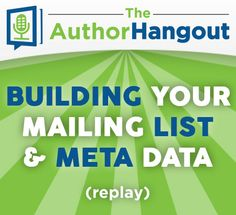 """Replay 006: """"Building Your Mailing List & Meta Data""""   Book Marketing Tools Blog"""