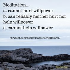 Learn how meditation affects your willpower. Get Marathon Willpower: