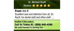 Excellent care and attention from all, Dr. Rouff, his dental staff and office staff.