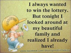 Win Lottery: Lottery Dominator - Winning the lottery - I could not believe I was being called a liar on live TV right after hitting my lottery jackpot! How to Win the Lottery Love My Family, Beautiful Family, Family Circle, Clever Quotes, Funny Quotes, Southern Girl Quotes, Meaningful Quotes, Inspirational Quotes, Sarcastic Words