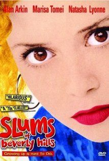 Slums of Beverly Hills (1998)     Writer-director Tamara Jenkins's semiautobiographical dramedy follows a gawky, fed-up teen as she tries to survive her dysfunctional family -- including her washed-up dad and fresh-from-rehab cousin -- while coming of age in 1970s California.