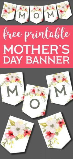 Mother's Day Banner Printable Decoration. Free DIY Mother's Day decor sign idea to show mom you love her. Easy floral banner. #papertraildesign #mothersdayprintable #mothersdaybanner #mothersdaygift