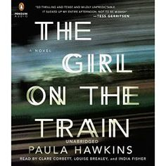 Title : The Girl on the Train Author : Paula Hawkins Narrators : Clara Corbett, India Fisher, Louise Brealey Genre : Mystery Publisher : Penguin Audio Listening Length : 10 hours 59 minutes Rating …