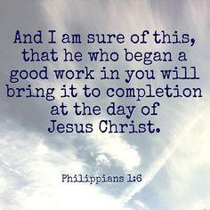 Jesus will always finish what he starts.