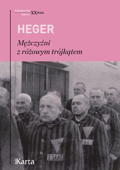 Mężczyźni z różowym trójkątem - Josef Kohout, Heinz Heger - Lubimyczytać. Le Book, Heinz, Reading Lists, Einstein, Books To Read, Believe, Culture, Movie Posters, Planet Earth