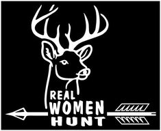 Real Women Hunt Hunting Deer Decal Sticker by screenprintedtshirts, $12.00