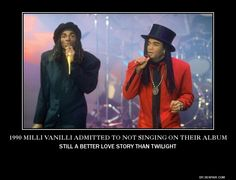 Milli Vanilli...always rob and fab
