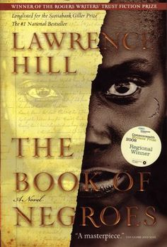 Book of Negroes  Lawrence HillNever read this yet but I am going too !!