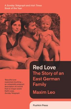 Red Love: The Story of an East German Family: Amazon.co.uk: Maxim Leo: Books