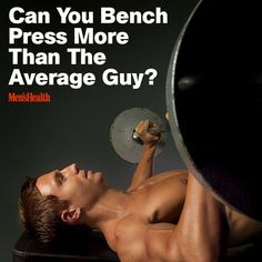 Can you bench press more than the average guy? Don't settle for average. Boost your bench with this ....way more...