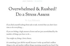 Zen Habits has great advice on how to de-stress every part of your life.